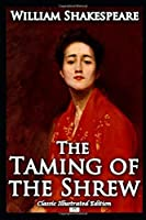 The Taming of the Shrew (Classic Illustrated Edition)