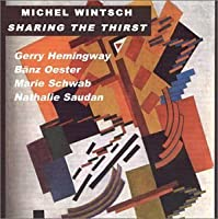 Sharing the Thirst by MICHEL WINTSCH (2001-04-10)