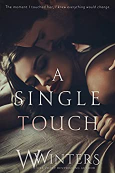 A Single Touch (Irresistible Attraction Book 3) by [Winters, W., Winters, Willow]