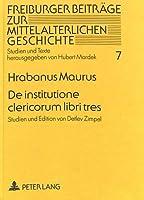 de Institutione Clericorum Libri Tres (Freiburger Beitraege Zur Mittelalterlichen Geschichte)
