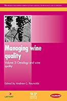 Managing Wine Quality: Oenology and Wine Quality (Woodhead Publishing Series in Food Science, Technology and Nutrition)