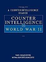 A Counterintelligence Reader, Volume II: Counterintelligence in World War II