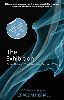 The Exhibition (An Executive Decision Trilogy Book 3) by [Marshall, Grace]