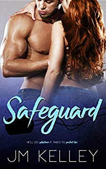 Safeguard: A steamy suspenseful bodyguard standalone by [Kelley, JM]