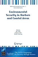 Environmental Security in Harbors and Coastal Areas: Management Using Comparative Risk Assessment and Multi-Criteria Decision Analysis (Nato Security through Science Series C:)