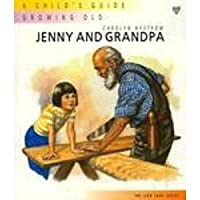 Jenny and Grandpa: A Child's Guide : Growing Old (Lion Care)