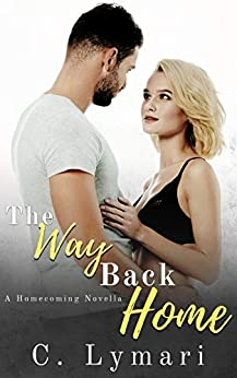 The Way Back Home (Homecoming Book 2) by [Lymari, C.]