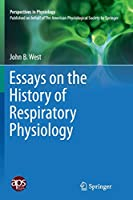 Essays on the History of Respiratory Physiology (Perspectives in Physiology)