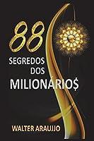 88 SEGREDOS DOS MILIONÁRIOS