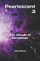 Pearlescent 3: The Clouds of Zerepimas