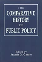 Comparative History of Public Policy by Unknown(2002-01-21)