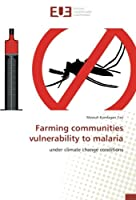 Farming communities vulnerability to malaria: under climate change conditions