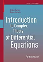 Introduction to Complex Theory of Differential Equations (Frontiers in Mathematics)