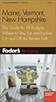 Fodor's Maine, Vermont, and New Hampshire, 8th edition (Travel Guide)