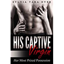His Captive Virgin:  Her Most Prized Possession