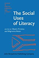 The Social Uses of Literacy: Theory and Practice in Contemporary South Africa (Studies in Written Language and Literacy, Vol 4)