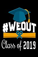 #WeOut Class of 2019: A 6 x 9 Inch Matte Softcover Paperback Notebook Journal With 120 Blank Lined Pages
