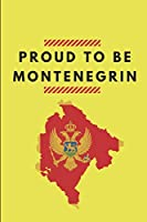 Proud To Be Montenegrin: Lined Notebook Journal