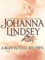 A Man to Call My Own: A Novel (Lindsey, Johanna  (Large Print))