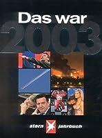 Das war 2003. Stern-Jahrbuch: Das Beste vom Stern