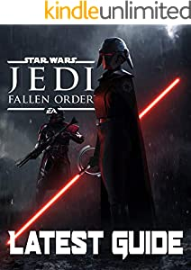 Star Wars Jedi Fallen Order-LATEST GUIDE: Walkthrough, Strategy, Tips and Tricks and A Lot More! (English Edition)