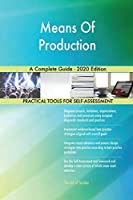 Means Of Production A Complete Guide - 2020 Edition