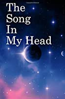 The Song in My Head: Lined Notebook / Journal Gift, 100 Pages, 6x9, Soft Cover, Matte Finish Inspirational Quotes Journal, Notebook, Diary, Composition Book