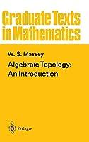 Algebraic Topology: An Introduction (Graduate Texts in Mathematics)