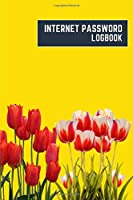 internet password logbook: 6x9 cute internet password book | cool internet password log book paper with page numbers | internet password logbook | internet password notebook journal paper | tulip nature plant flower mustard color