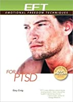 EFT For PTSD: Post-traumatic Stress Disorder (EFT: Emotional Freedom Techniques)