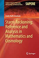 Starry Reckoning: Reference and Analysis in Mathematics and Cosmology (Studies in Applied Philosophy, Epistemology and Rational Ethics)