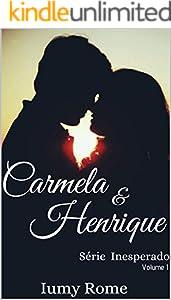Carmela e Henrique (Livro 1 da Série Inesperado) (Portuguese Edition)