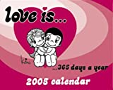 Love Is...365 Days a Year 2005 Boxed Calendar