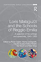 Loris Malaguzzi and the Schools of Reggio Emilia (Contesting Early Childhood)