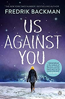 Us Against You: From The New York Times Bestselling Author of A Man Called Ove and Beartown by [Backman, Fredrik]