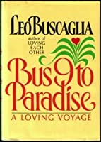 Bus 9 to Paradise: A Loving Voyage