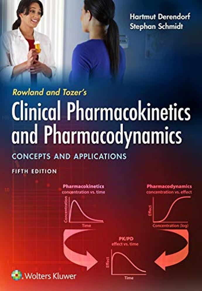 著作権寛容メディカルRowland and Tozer's Clinical Pharmacokinetics and Pharmacodynamics: Concepts and Applications