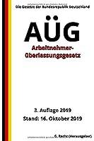 Arbeitnehmerueberlassungsgesetz - AUeG, 3. Auflage 2019