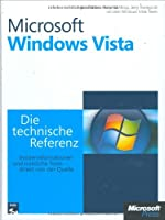 Microsoft Windows Vista - Die technische Referenz