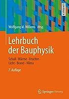 Lehrbuch der Bauphysik: Schall - Waerme - Feuchte - Licht - Brand - Klima