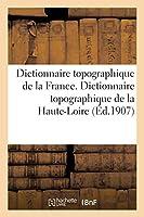 Dictionnaire Topographique de la France. Dictionnaire Topographique de la Haute-Loire