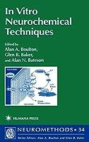 In Vitro Neurochemical Techniques (Neuromethods)