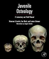 Juvenile Osteology: A Laboratory and Field Manual by Louise Scheuer Sue Black Maureen C. Schaefer(2008-10-27)