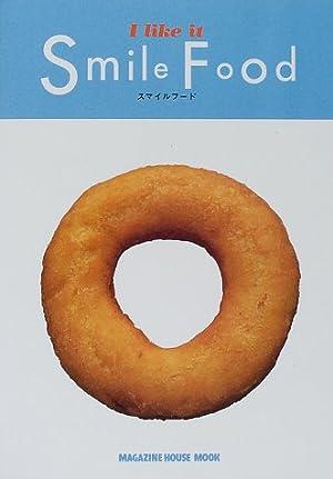 スマイルフード―Let's eat 'smile' (Magazine House mook)