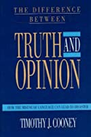 The Difference Between Truth and Opinion
