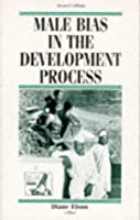 Male Bias in the Development Process (Contemporary Issues in Development Studies)