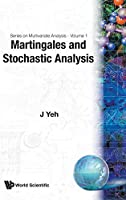 Martingales And Stochastic Analysis (Series on Multivariate Analysis , Vol 1)