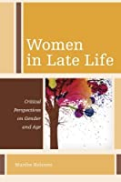 Women in Late Life: Critical Perspectives on Gender and Age (Diversity and Aging) by Martha Holstein(2015-03-19)