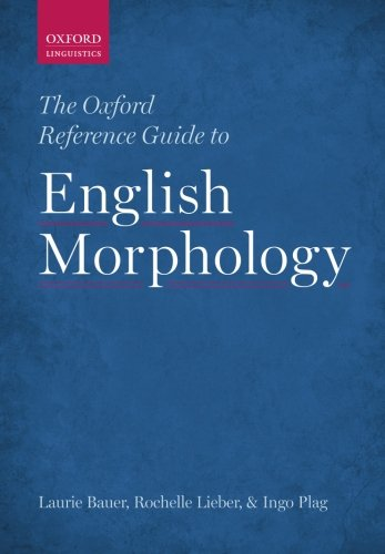 Download The Oxford Reference Guide to English Morphology (Oxford Linguistics) 0198747063
