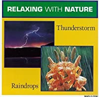 Relaxing With Nature: Thunderstorm, Raindrops